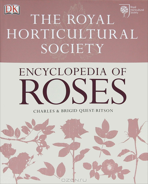 Charles & Brigid Quest-Ritson / Encyclopedia of Roses / This is a new edition of this A-Z guide to the world's favourite flower, from the experts at the RHS. From the ...