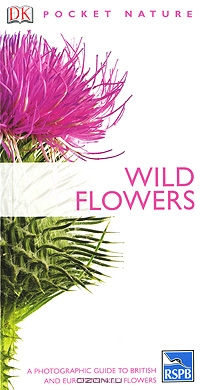 Neil Fletcher / Wild Flowers / Compact, easy to use, and illustrated with stunning photographs, this innovative guide features detailed profiles of ...