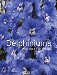 David and Shirley Bassett / Delphiniums / Gardeners throughout the world love these majestic tall flowers, but few are aware of the many colors and forms that are ...