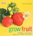 Grow Fruit / It's easy to grow your own fruit, no matter how little space you have. Grow Fruit offers foolproof, step by step advice and all the practical know how you need to fill your fruit bowl with home grown produce. Choose from more than 50 different crops — from apples, plums, and pears to strawberries, b