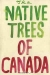 The Native Trees of Canada / While shopping in the used-book store the Monkey's Paw in Toronto, Leanne Shapton happened upon a 1956 edition of the government reference book «The Native Trees of Canada», originally published in 1917 by the Canadian Department of Northern Affairs and National Resources. Most people might simply v