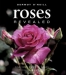 Roses Revealed: Find Your Perfect Roses / Offering information on 200 varieties of roses, this definitive illustrated guide for rose enthusiasts and gardeners encapsulates all the romance of the universally popular, long flowering plant. The first section showcases the best rose options for particular purposes in the garden — such as which