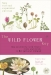 The Wild Flower Key / A guide to over 1,600 wild plants found in Britain and Ireland. Designed for beginners, conservation volunteers and amateur wild flower lovers but also invaluable for professional ecologists. The only field guide that combines comprehensive keys with colour illustrations. The only field guide with v